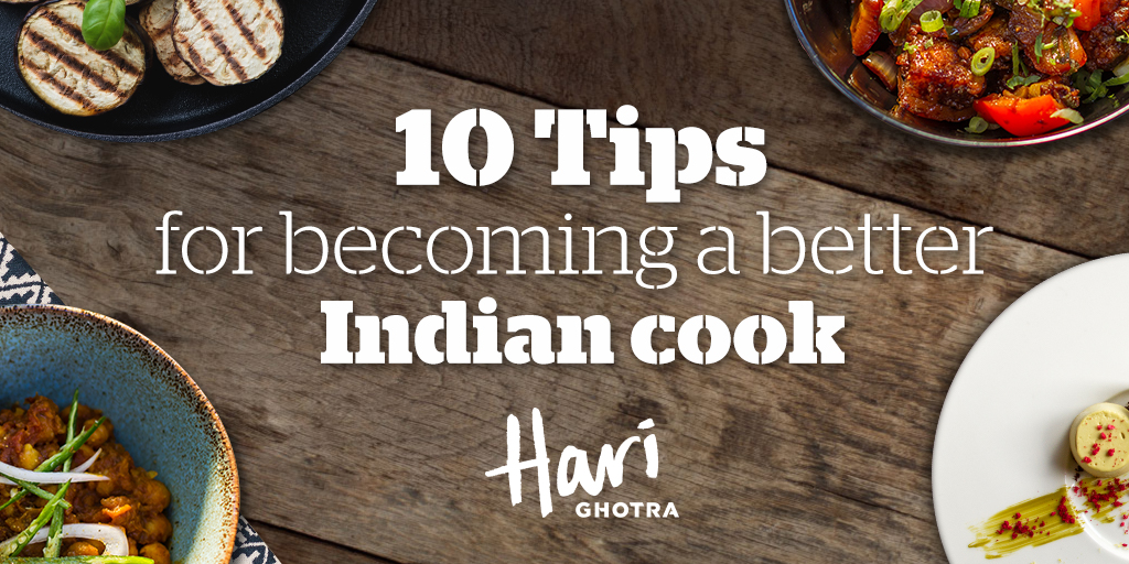 10 Tips for Becoming a Better Indian Cook